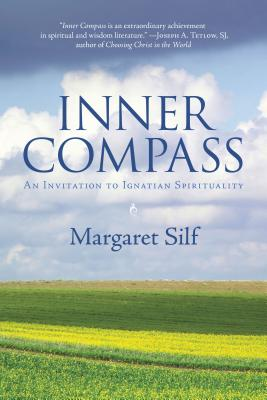 Inner Compass: An Invitation to Ignatian Spirituality - Silf, Margaret, Ms. (Afterword by)
