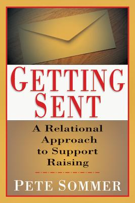 Getting Sent: A Relational Approach to Support Raising - Sommer, Peter T, and Somer, Peter T, and Sommer, Pete