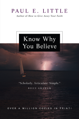 Know Why You Believe - Little, Paul E, Professor, and Nyquist, James F (Foreword by)