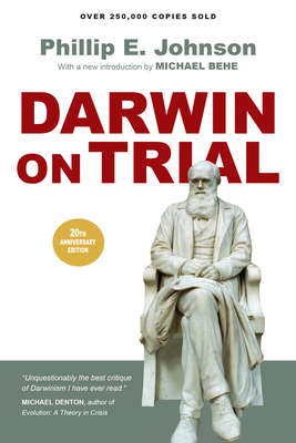 Darwin on Trial - Johnson, Phillip E, and Behe, Michael (Introduction by)