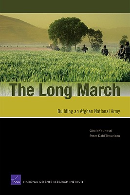 The Long March: Building an Afghan National Army - Younossi, Obaid, and Thruelsen, Peter Dahl, and Vaccaro, Jonathan