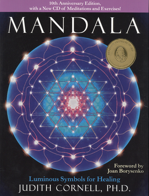 Mandala: Luminous Symbols for Healing - Cornell, Judith, and Borysenko, Joan, PH.D. (Foreword by), and Borysenko, Miron (Foreword by)