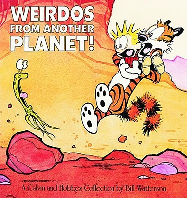 Weirdos from Another Planet!: A Calvin and Hobbes Collection - Watterson, Bill