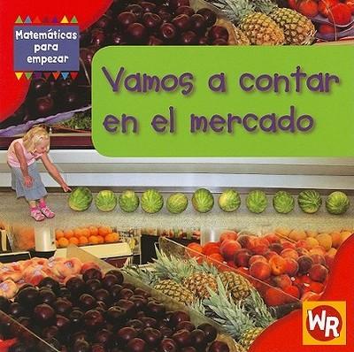 Vamos A Contar en el Mercado - Rauen, Amy, and Stewart, Rhea (Consultant editor), and Nations, Susan (Consultant editor)