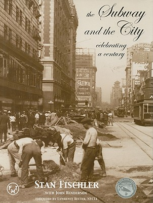 The Subway and the City: Celebrating a Century - Fischler, Stan, and Henderson, John, M.S