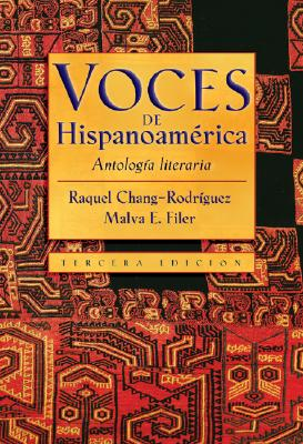 Voces de Hispanoamerica: Antologia Literaria - Chang-Rodriguez, Raquel (Editor), and Filer, Malva E (Editor)