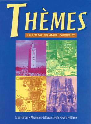 Th Emes: French for the Global Community - Harper, Janet, and Lively, Madeleine, and Williams, Mary