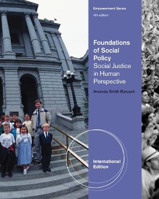 Foundations of Social Policy: Social Justice in Human Perspective - Barusch, Amanda Smith