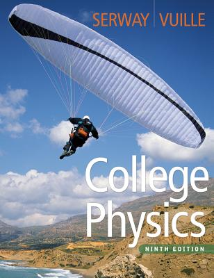 College Physics - Serway, Raymond A, and Faughn, Jerry S, and Vuille, Chris