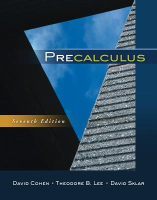 Precalculus - Cohen, David, and Lee, Theodore B, and Sklar, David