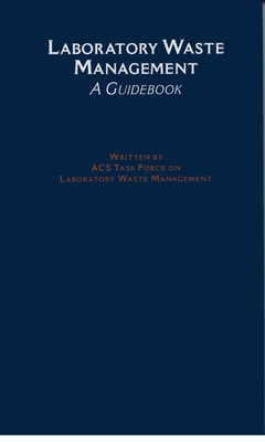 Laboratory Waste Management: A Guidebook - American Chemical Society, and Acs Task Force on Laboratory Waste Management