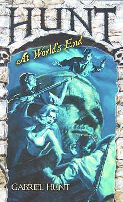 Hunt at World's End - Hunt, Gabriel, and Kaufmann, Nicholas