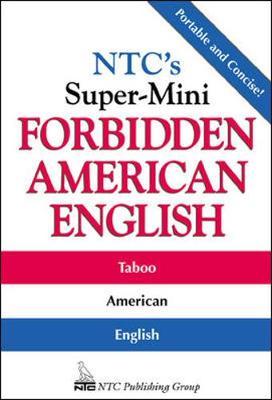 NTC's Super-Mini Forbidden American English - Spears, Richard A, Ph.D.