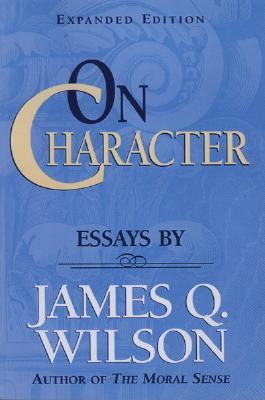On Character - Wilson, James Q