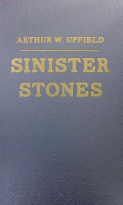 Sinister Stones - Upfield, Arthur W