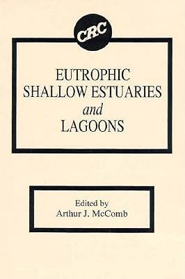 Eutrophic Shallow Estuaries and Lagoons - McComb, Arthur J (Editor)