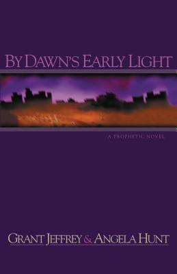 By Dawn's Early Light - Jeffrey, Grant R, Dr., and Hunt, Angela Elwell, and Hunt, Angela