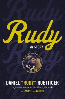 "Rudy: My Story - Ruettiger, Daniel ""Rudy"", and Dagostino, Mark"