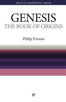 The Book of Origins: Genesis Simply Explained - Eveson, Philip H