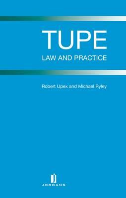 Tupe: Law and Practice - Upex, Robert, Professor, and Ryley, Michael
