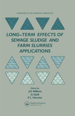 Long-Term Effects of Sewage Sludge and Farm Slurries Applications - Williams, J H, III (Editor), and Guidi, G (Editor), and L'Hermite, P (Editor)