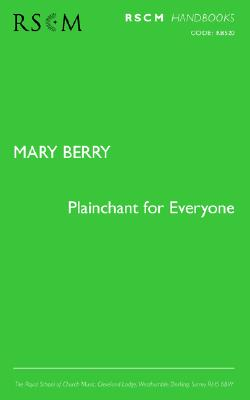 Plainchant for Everyone - Berry, Mary