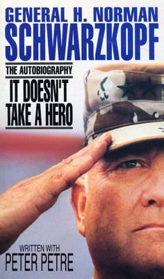 It Doesn't Take a Hero - Schwarzkopf, H.Norman