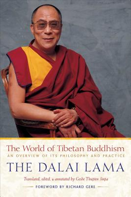 The World of Tibetan Buddhism: An Overview of Its Philosophy and Practice - Dalai Lama, and Bstan-'Dzin-Rgy, and His Holiness the Dalai Lama