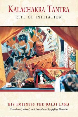 Kalachakra Tantra: Rite of Initiation - Dalai Lama, and Bstan-'Dzin-Rgy, and His Holiness the Dalai Lama