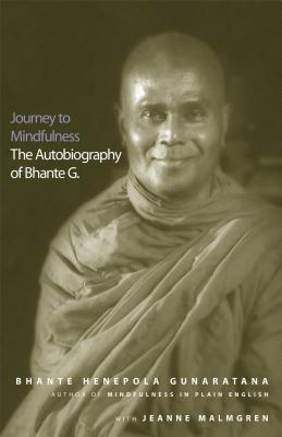Journey to Mindfulness: The Autobiography of Bhante G. - Gunaratana, Bhante Henepola, and Malmgren, Jeanne
