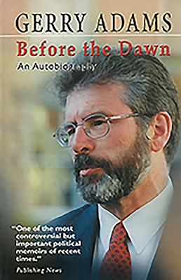 Before the Dawn: An Autobiography - Adams, Gerry
