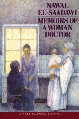 Memoirs of a Woman Doctor - El Saadawi, Nawal, and Cobham, Catherine (Translated by)