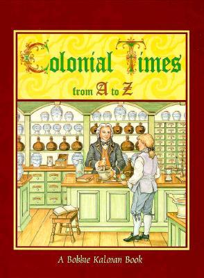 Colonial Times from A to Z - Kalman, Bobbie
