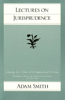 Lectures on Jurisprudence - Meek, R L (Editor), and Raphael, D D (Editor), and Stein, P G (Editor)
