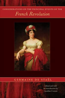 Considerations on the Principal Events of the French Revolution - De Stael-Holstein, Germaine, and Sta'el, and Stal, Madame De