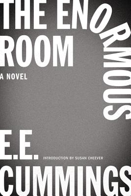 The Enormous Room - Firmage, George James (Editor), and Kennedy, Richard S (Afterword by), and Cheever, Susan (Introduction by)