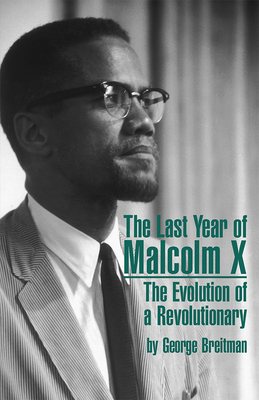 The Last Year of Malcom X - Bretiman, George, and Breitman, George