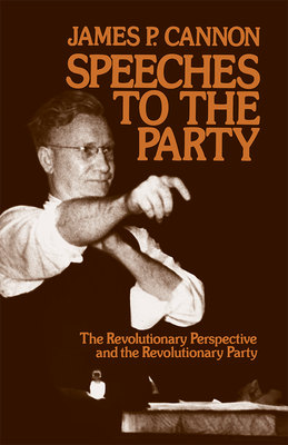 Speeches to the Party - Cannon, James P