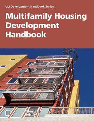 Multifamily Housing Development Handbook - Schmitz, Adrienne, and Urban Land Institute (Creator)