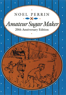 Amateur Sugar Maker - Perrin, Noel
