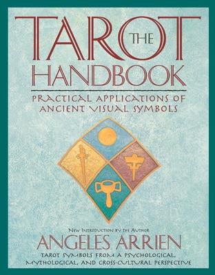 The Tarot Handbook - Arrien, Angeles