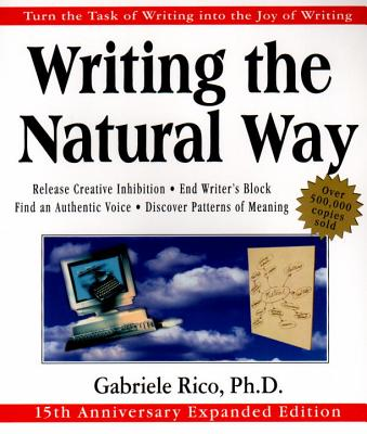 Writing the Natural Way: Turn the Task of Writing Into the Joy of Writing - Rico, Gabriele, and Volk, Tyler, Professor (Foreword by)