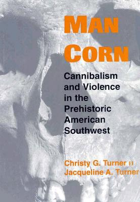 Man Corn - Turner, Christy G, II, and Turner, Jacqueline A