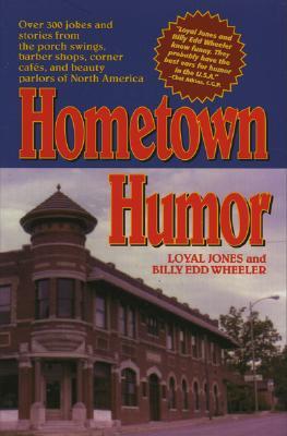 Hometown Humor - Jones, Loyal, and Wheeler, Billy Edd