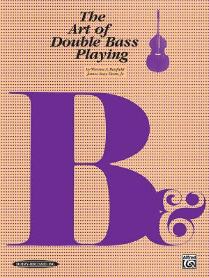 The Art of Double Bass Playing - Benfield, Warren A, and Dean, James Seay, Jr.