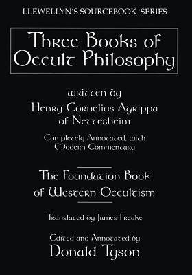Three books of occult philosophy - Agrippa, Henry Cornelius, and Agrippa Von Nettesheim, Heinrich Cornelius, and C Agrippa, Henry