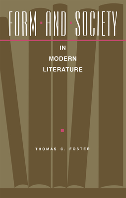 Form and Society in Modern Literature - Foster, Thomas C