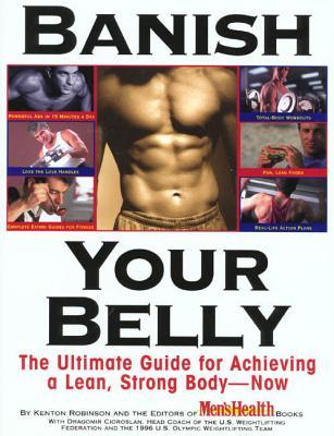 Banish Your Belly - Robinson, Kenton, and Cioroslan, Dragomir, and Men's Health Books