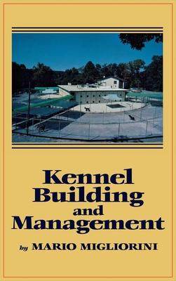 Kennel Building and Management - Migliorini, Mario