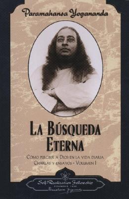 La Busqueda Eterna - Yogananda, Paramahansa, and Yogananda